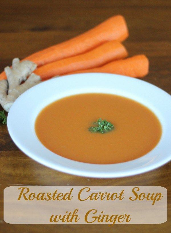 Roasted Carrot Soup with Ginger. A flavorful, healthy and hearty soup. Perfect for this time of year.