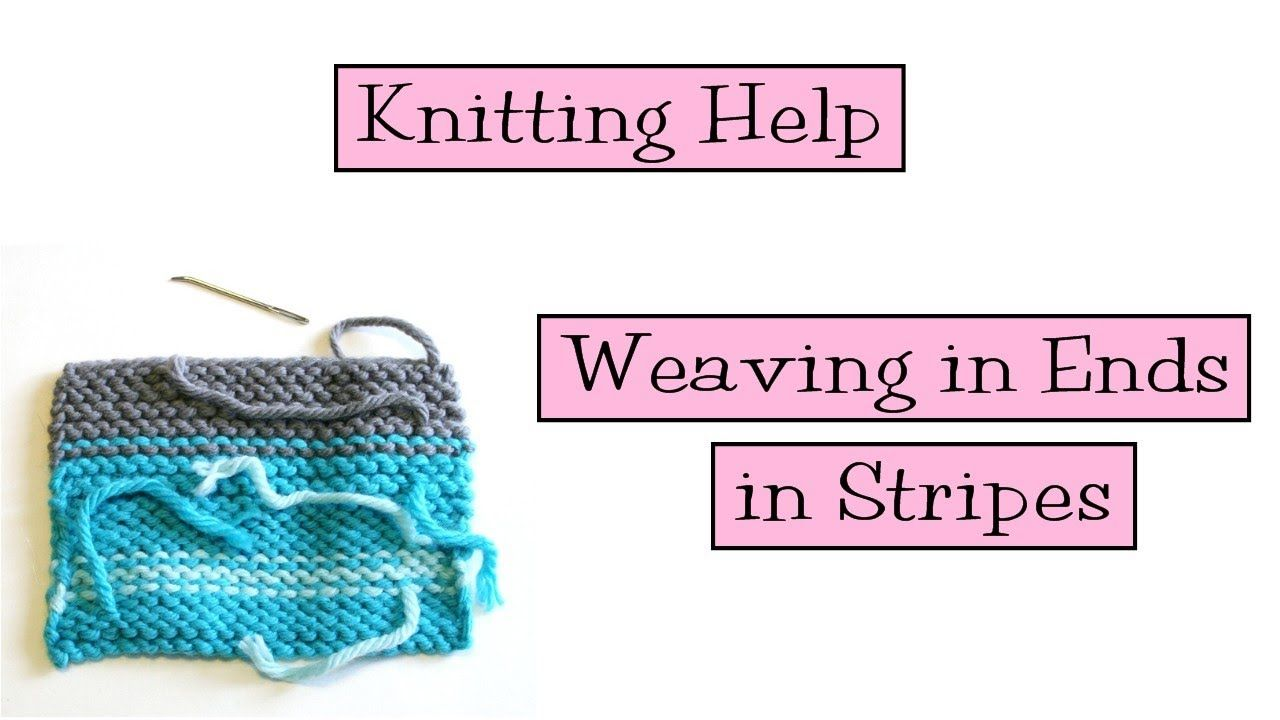 Knitting Help Weaving Ends in Stripes YouTube