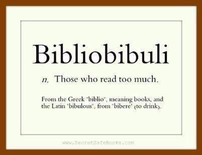 """Bibliobibuli The term was coined in 1957 by H.L. Mencken, who said """"There  are people who read too much: the bibliobibuli"""". … 