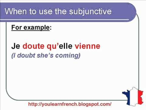 French Lesson 152 - When to use the subjunctive in French - Sentences Phrases Examples
