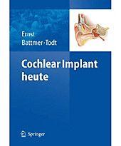 Cochlear Implant heute Buch von Arne Ernst versandkostenfrei - Weltbild.de