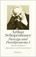 Parerga und Paralipomena I/2: Kleine philosophische Schriften. 'Aphorismen zur Lebensweisheit'. (Zürcher Ausgabe: Werke in zehn Bänden, 8/detebe-Klassiker)