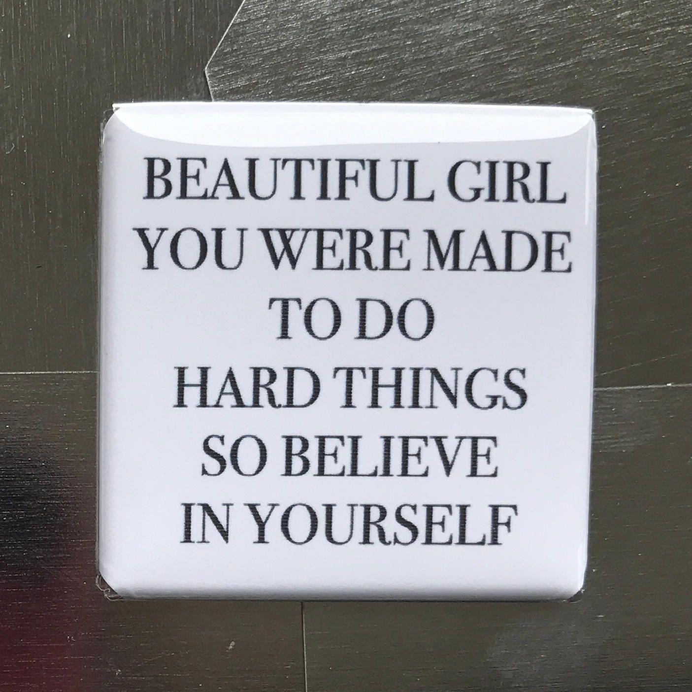 Beautiful Girl You Were Made To Do Hard Thingscustom Made 15 X