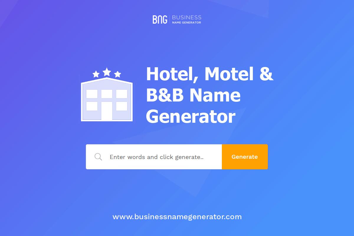 Hotel Motel B B Name Generator Business Names Name Generator Unique Business Names