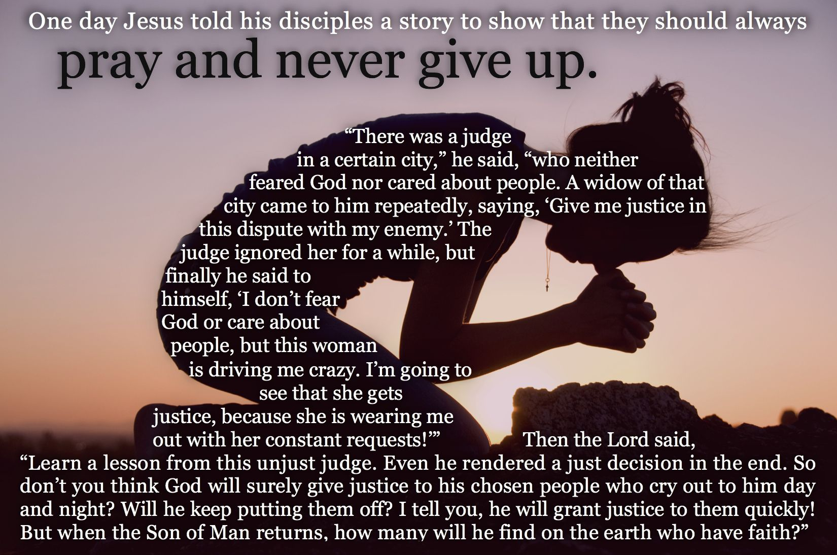 Pray and never give up. Luke 18:1-8. Parable Jesus told of the widow and  the unjust judge. | Pray quotes, Spiritual prayers, Pray