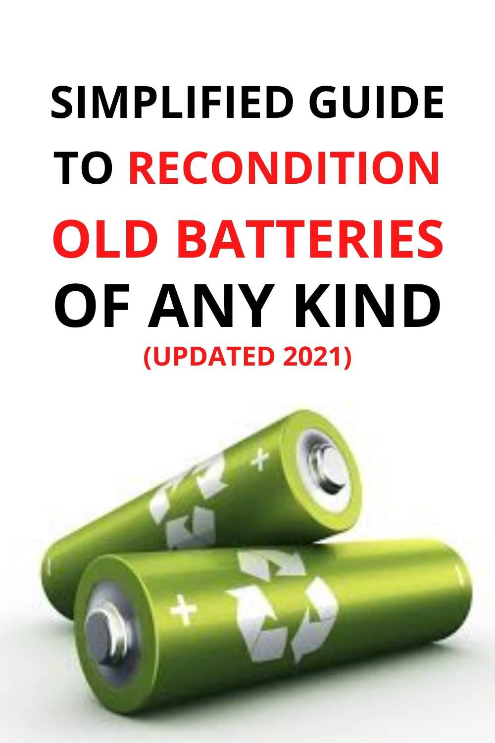Simplified Guide To Recondition Old Batteries Of Any Kind Updated 2021 Video In 2021 Dead Car Battery Battery Repair Battery Hacks