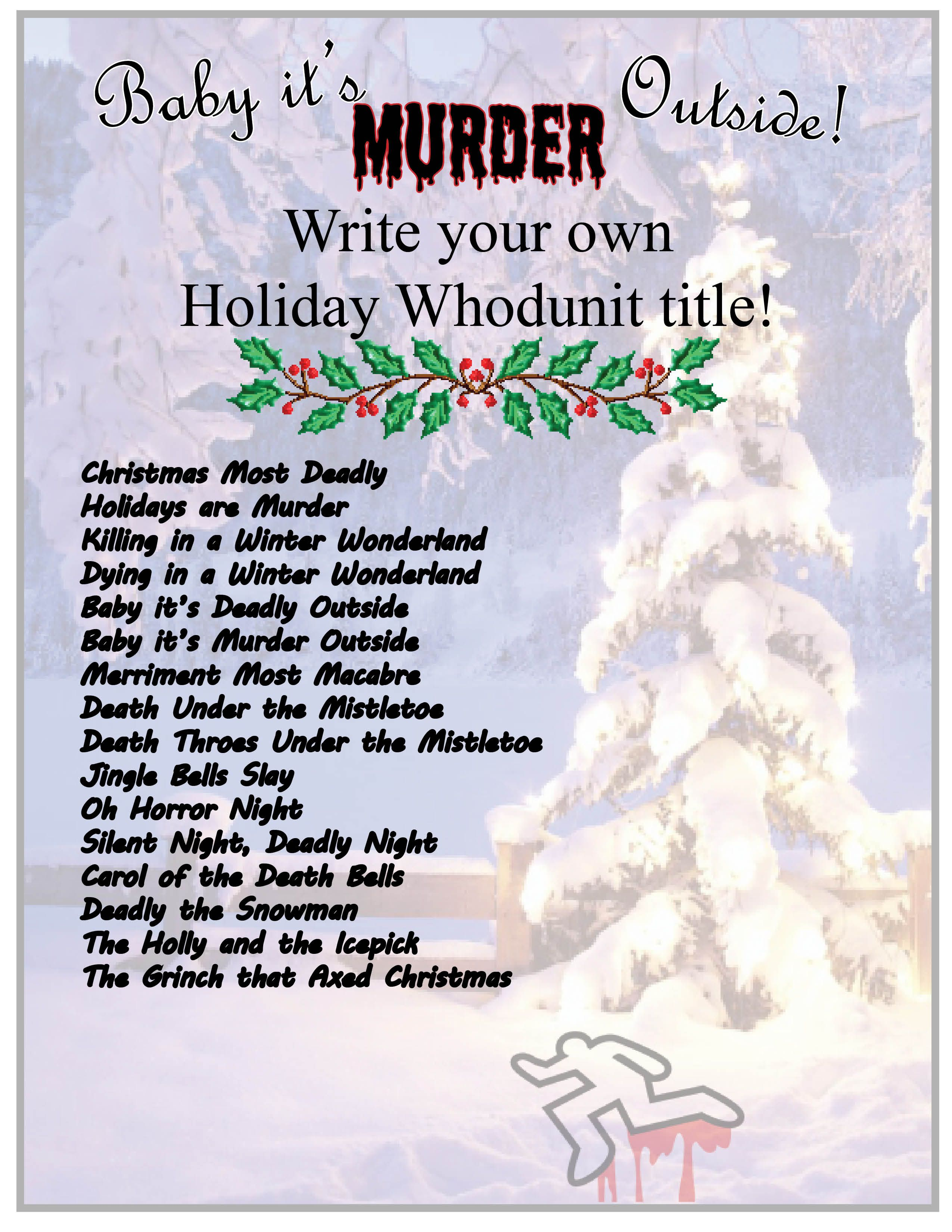 Holiday Murder Mysteries - we asked patrons to come up with their own titles.
