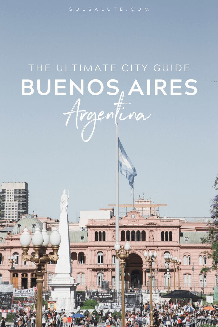 Visit Buenos Aires The Ultimate Buenos Aires City Guide Visit Argentina South America Travel South America Travel Itinerary