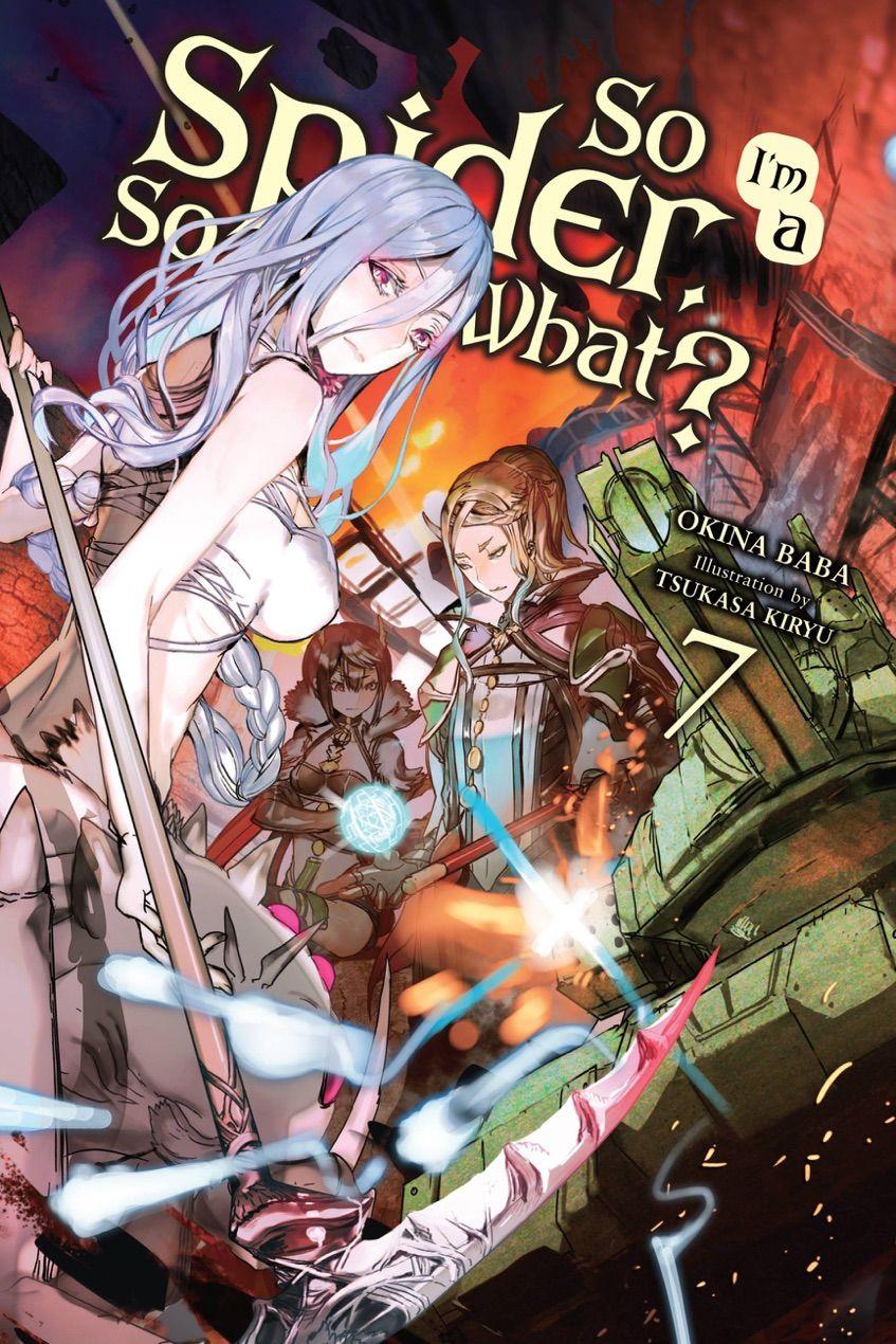 Ebooks So I M A Spider So What Vol 7 Light Novel By Okina