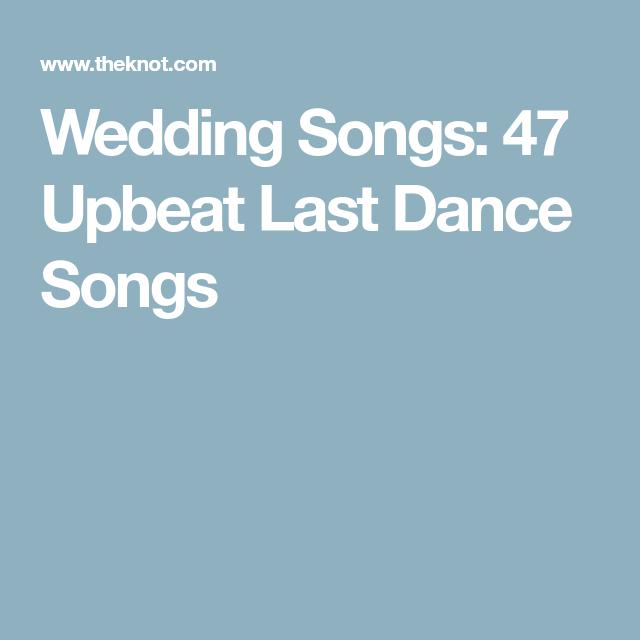 47 Upbeat Last Dance Wedding Songs
