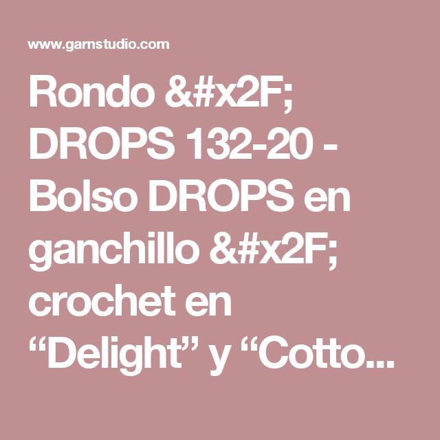 "Rondo / DROPS 132-20 - Bolso DROPS en ganchillo / crochet en ""Delight"" y ""Cotton Light"". - Free pattern by DROPS Design"