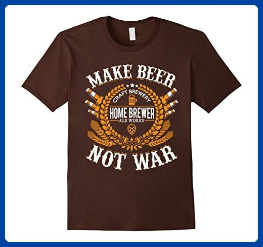 Mens Craft Beer Shirt Make Beer Not War Homebrew Gifts 3xl