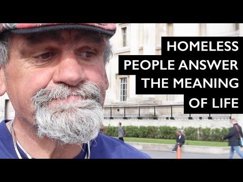Homeless people answer the meaning of life – Inspiring! - http://LIFEWAYSVILLAGE.COM/meaningful-living/homeless-people-answer-the-meaning-of-life-inspiring/