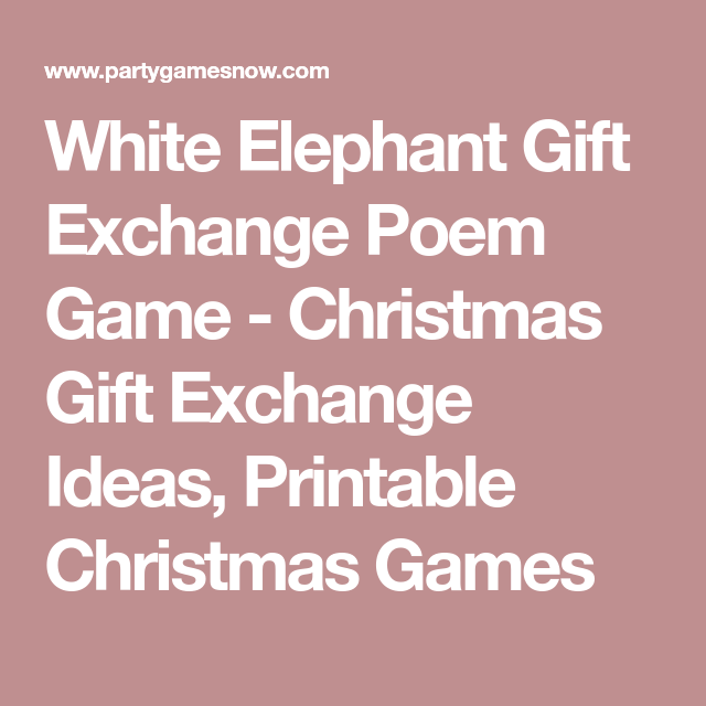 White Elephant Gift Exchange Poem Game - Christmas Gift Exchange ...