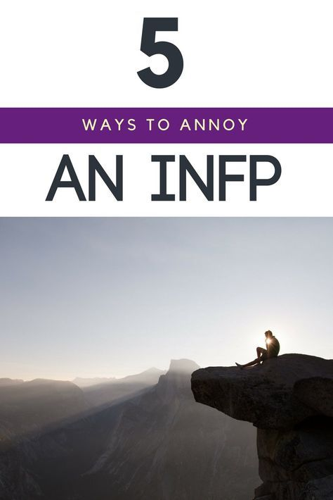 5 Ways To Annoy An INFP | INFPs | Infp, Infp relationships, Infp facts
