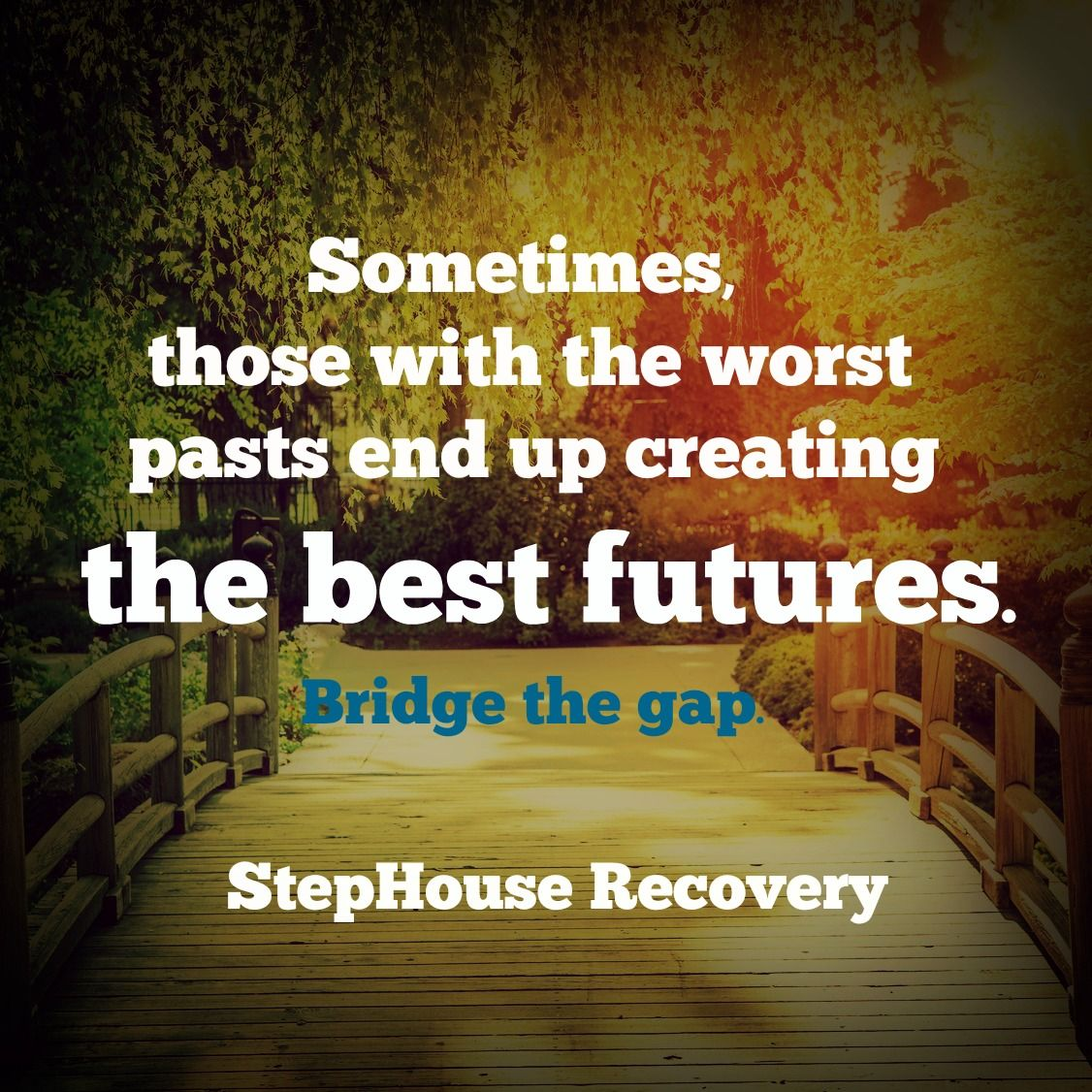 Live Futures Quotes Bridge The Gap  Stephouse Recovery   Inspire  Quotes To Live