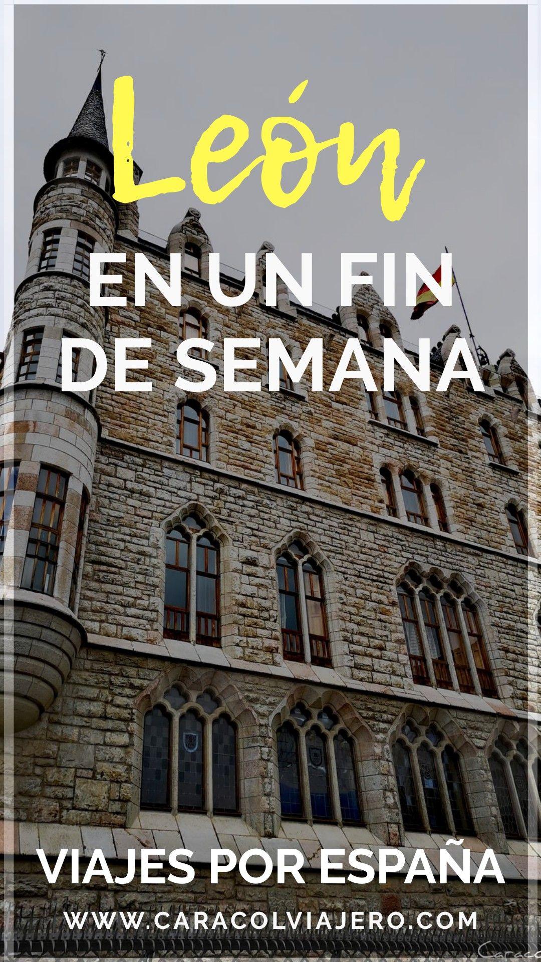 Que Visitar En Leon Plan De Fin De Semana Caracol Viajero Que Ver En Leon Asturias Turismo Pueblos De Espana