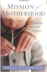 """Favorite Reads on Motherhood"" on Passionatehomemaking"