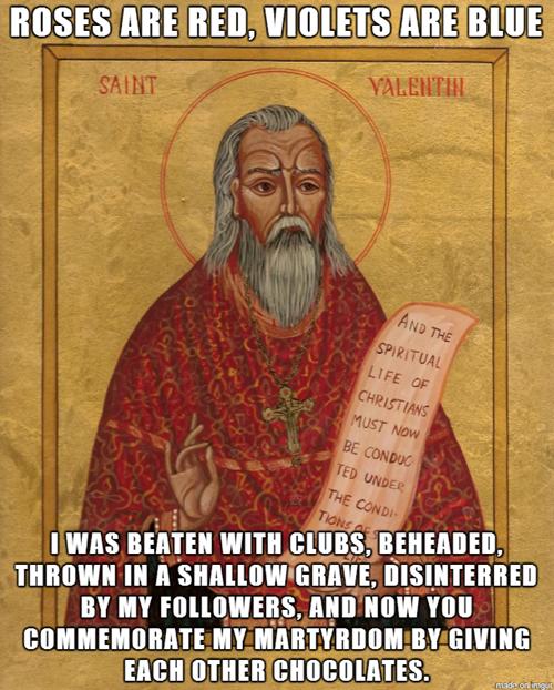 Bad Luck St Valentine Valentines Memes Catholic Memes Valentines Day History