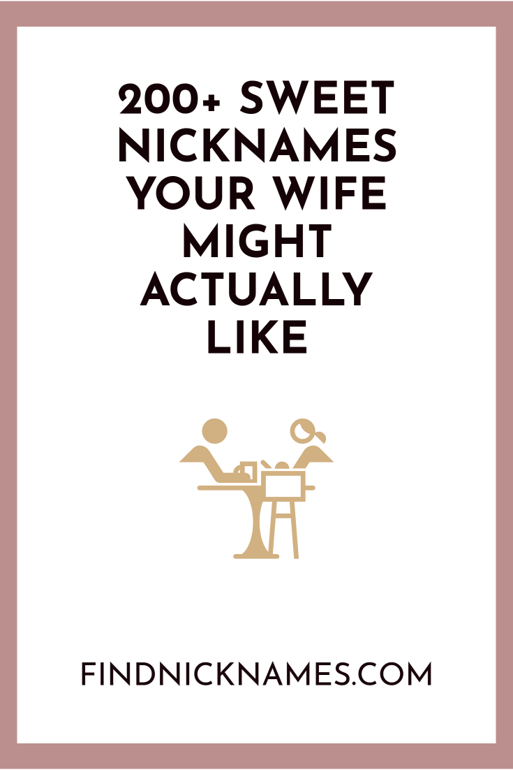 200 Sweet Nicknames Your Wife Might Actually Like Nicknames For