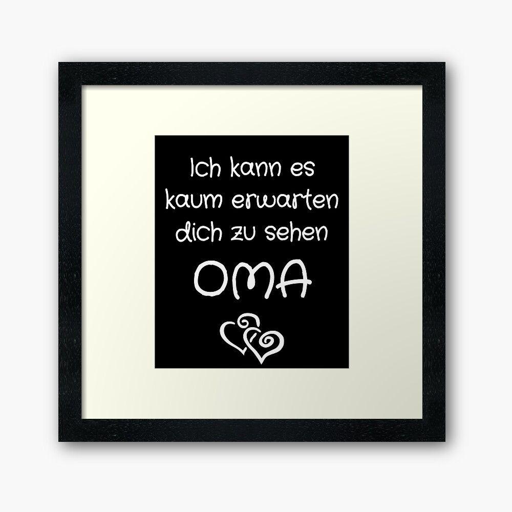 Ich kann es kaum erwarten dich zu sehen OMA Framed Print