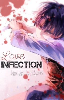 Love Infection - Yandere!Levi x Reader Oneshot/Short Story | Attack
