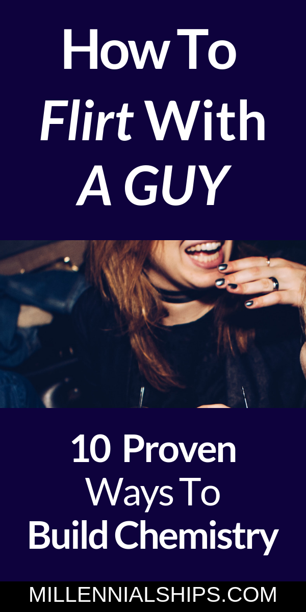 How To Flirt With A Guy -10 Ways to Build Chemistr