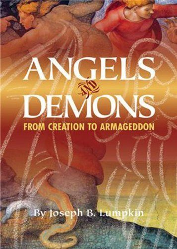 Angels and Demons:From Creation To Armageddon by Joseph Lumpkin, http://www.amazon.com/dp/B002AMVXDE/ref=cm_sw_r_pi_dp_Ay-4sb0VDEW33