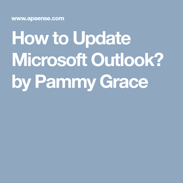 How To Update Microsoft Outlook By Pammy Grace Microsoft Outlook Microsoft Microsoft Support