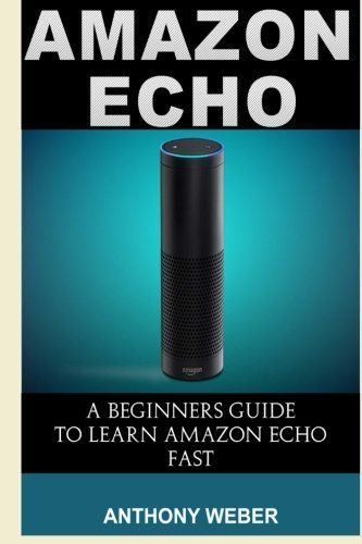 Download Amazon Echo: The Ultimate Guide to Amazon Echo and Computer