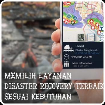 Perusahaan besar wajib memiliki rencana pemulihan bencana. Berikut informasi mengenai pertimbangan dalam memilih layanan disaster recovery terbaik.
