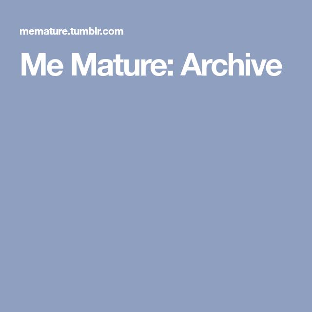 Mature pics archive