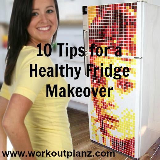 10 Get Started Tips to a Fridge Makeover (Part 2)  www.workoutplanz.com