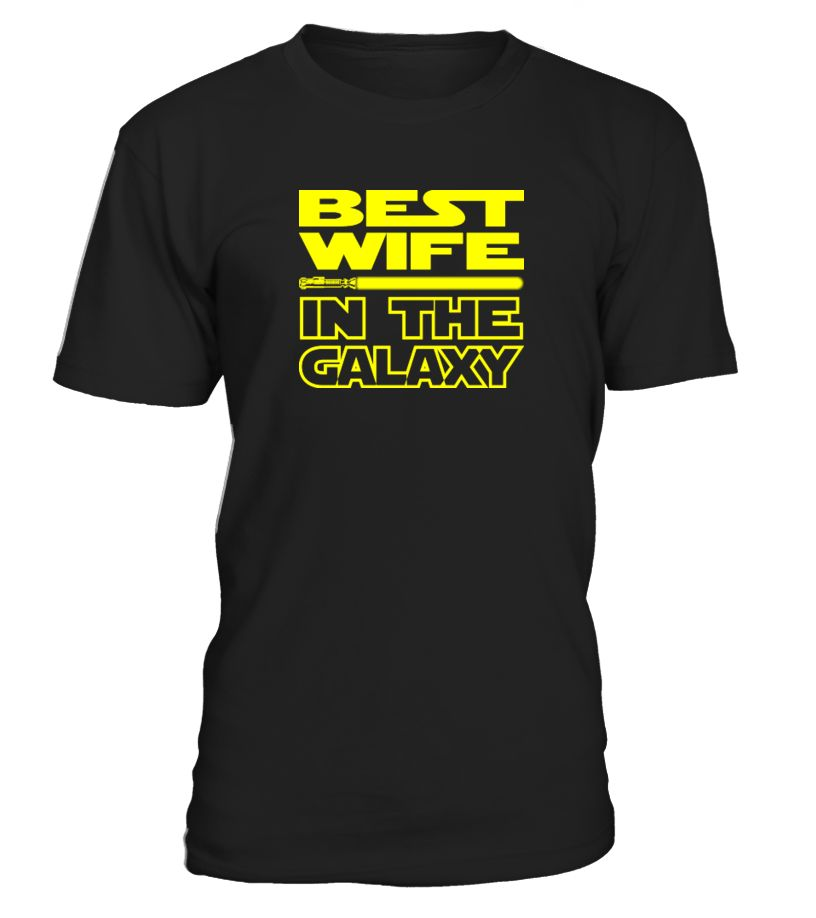 Best Wife in the Galaxy Unisex T-Shirt Gift