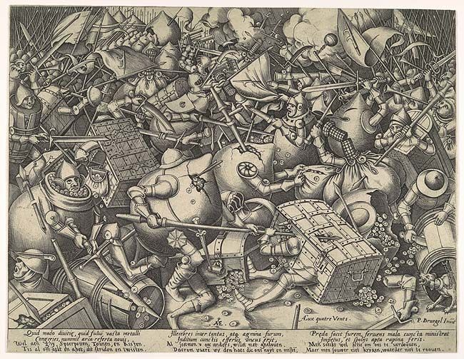 The Battle about Money, after 1570 Pieter van der Heyden after Pieter Bruegel the Elder (Netherlandish, active by 1551, died 1569) Engraving; second state of four