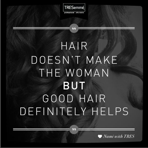 It S All About You And A Little Bit About Your Hair Repin If You Agree Tresemme Quotes Goodhair Inspiratio Hair Quotes Beauty Quotes Cool Hairstyles