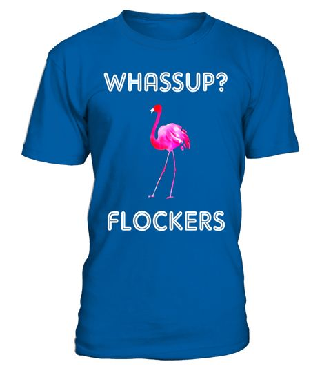 c9305a632c Whassup? Flockers Funny Flamingo Shirt with Pink Flamingo . Special Offer,  not available