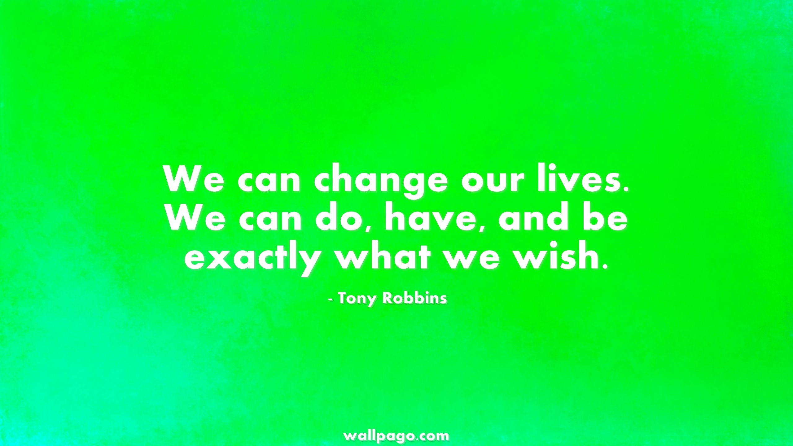 Change our lives inspirational quote - Wallpago | Quotes Wallpapers
