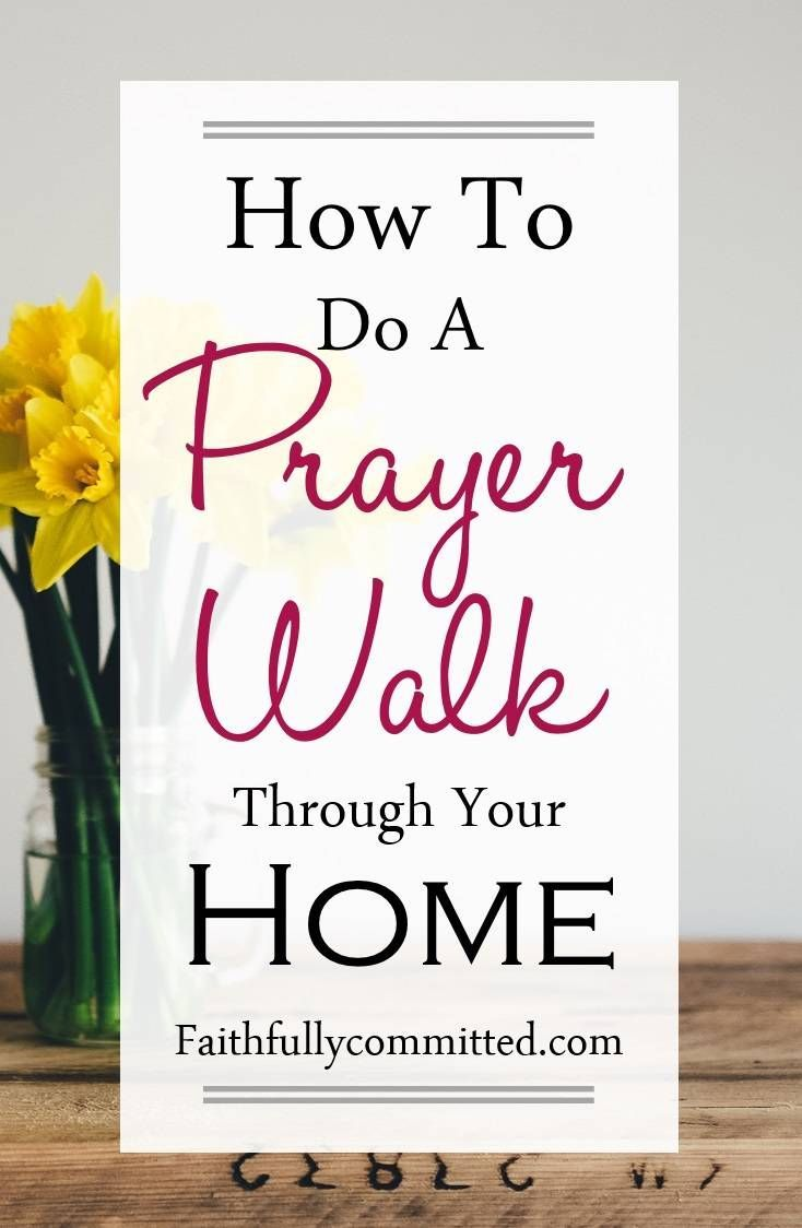 to do a Prayer Walk through Your Home Saturate your home with prayer through regular prayer walks! How to do a prayer walk by praying Scripture over your home and family!Saturate your home with prayer through regular prayer walks! How to do a prayer walk by praying Scripture over your home and family!