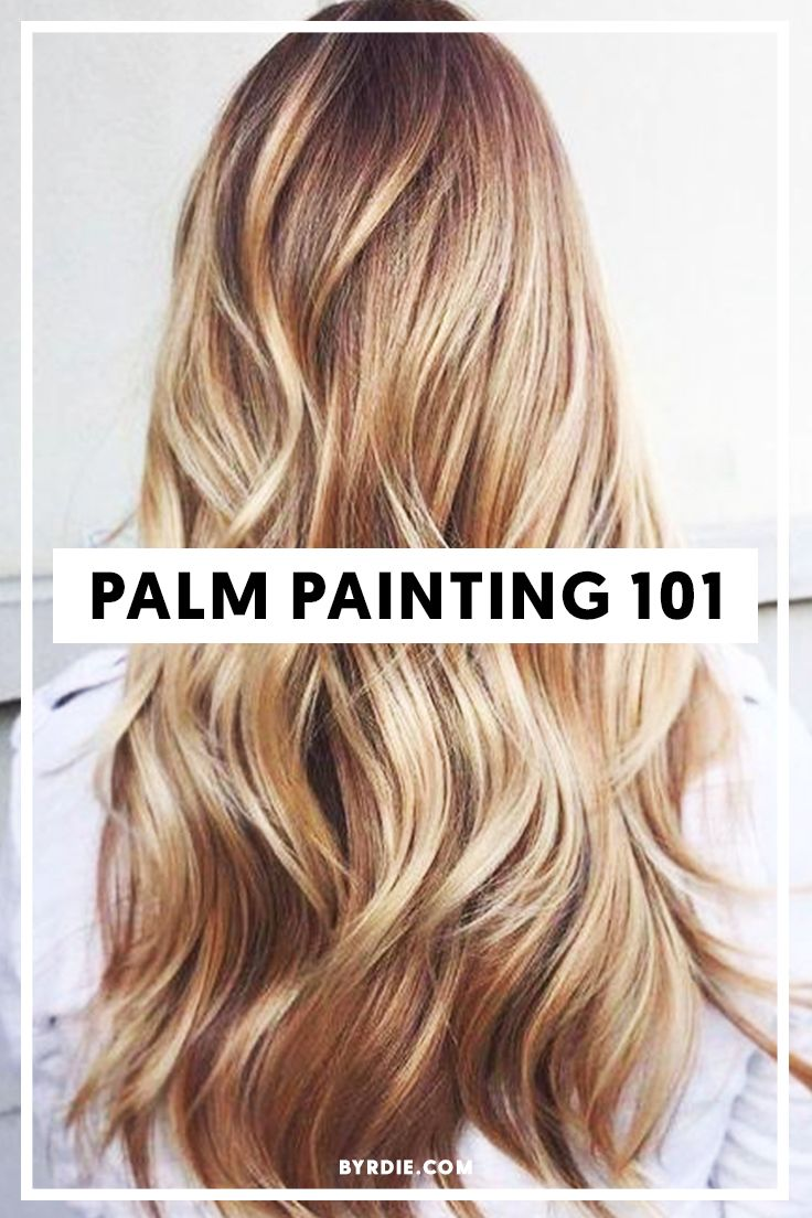 Word On The Street Is Palm Painting Is The New Balayage Hair