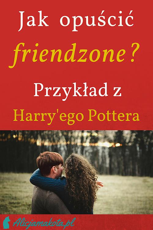 Jak Opuscic Friendzone Przyklad Z Harry Ego Pottera Friendzone Ego Books