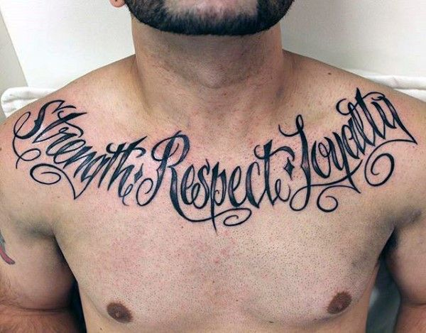 Male With Strength Respect And Loyalty Words Tattoo On Upper Chest Loyalty Tattoo Chest Tattoo Words Neck Tattoo
