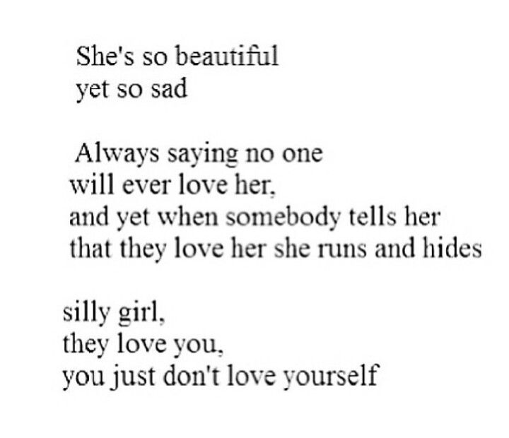 You just don't love yourself.