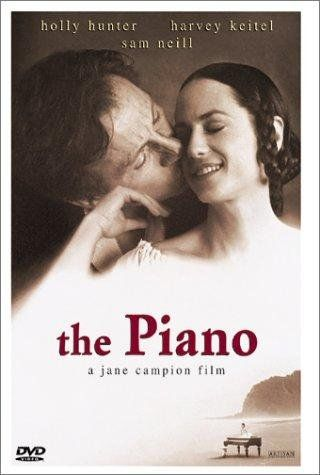 The Piano.  Beautiful movie--poignant.  Harvey Keitel--fantastic.  Anna Paquin-great.  Holly Hunter-great.  Scenery-intriguing.  Soundtrack-relaxing.