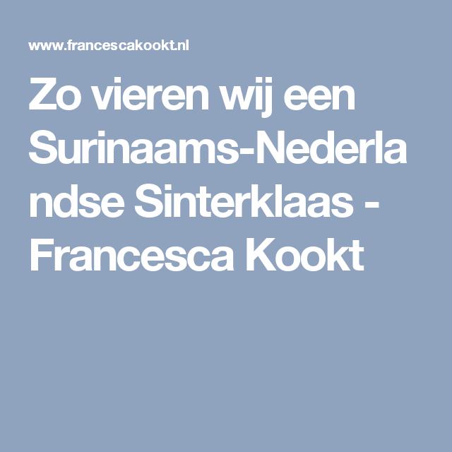 Zo vieren wij een Surinaams-Nederlandse Sinterklaas - Francesca Kookt