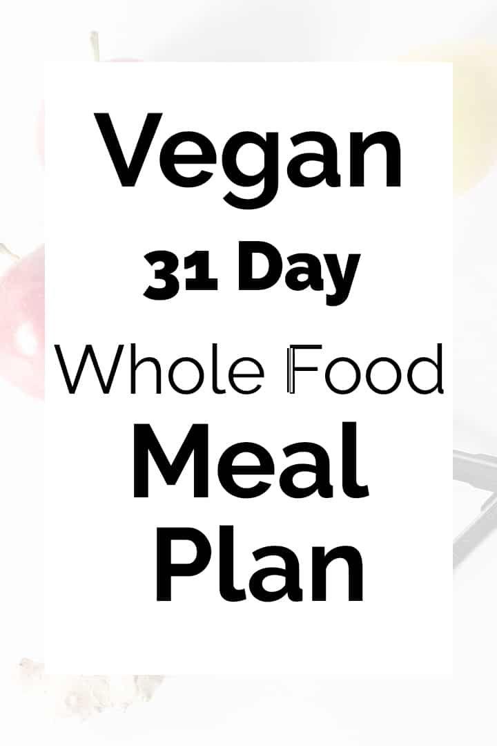 Veganer 31-tägiger Vollwert-Verpflegungsplan   – Favorite Recipes