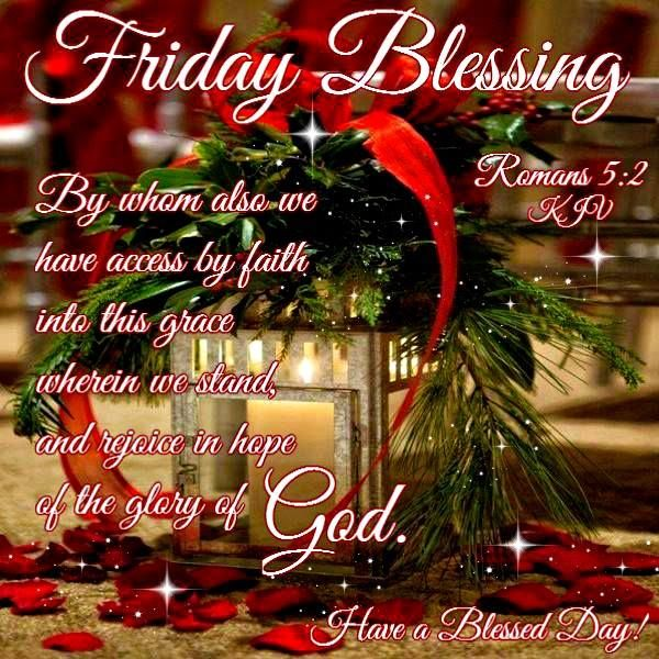 """Friday Christmas Quotes: FRIDAY BLESSING: Romans 5:2 (1611 KJV !!!!) """" By Whom Also"""