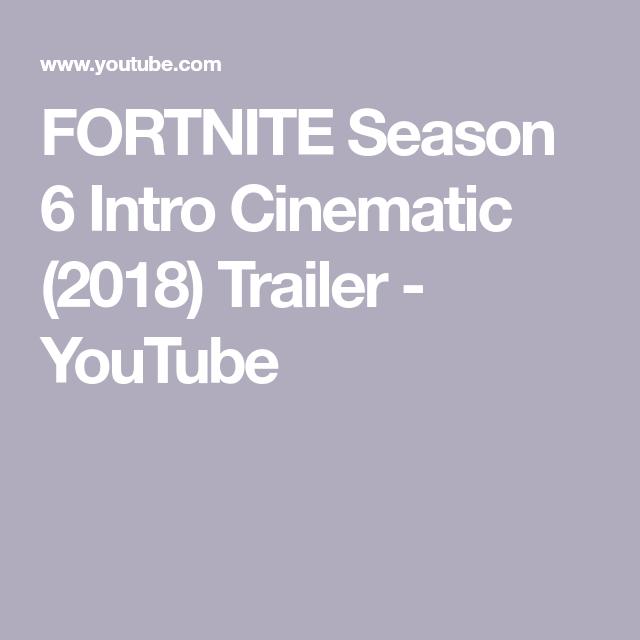 Fortnite Season 6 Intro Cinematic 2018 Trailer Youtube