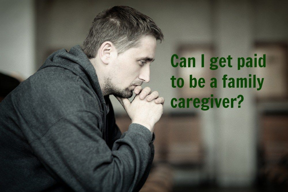 Can i get paid to be a family caregiver family