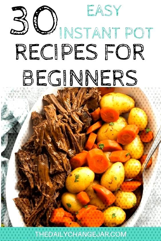 30 Easy Instant Pot Recipes for Beginners If you are considering (or have already bought) a pressur